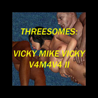 DarkPoser Presents Threesomes: Vicky Mike Vicky  V4M4V4 II