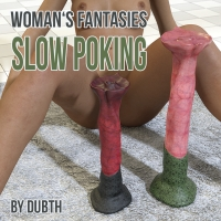 Woman's Fantasies: Slow Poking