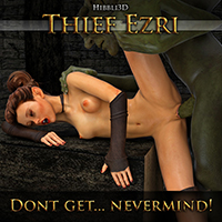 Thief Ezri - Don't Get...Never Mind!
