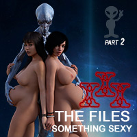 XXX The Files Something Sexy - Part 2