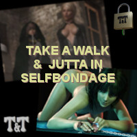 Take A Walk & Jutta In Selfbondage